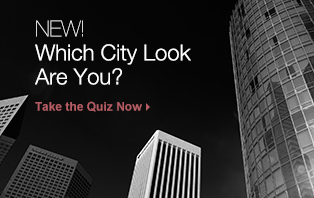 Which City Look Are You? Take the Quiz Now.
